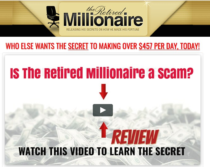 Is the retired millionaire a scam?