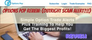 Options Pop Review: (Outright Scam Alert?!!)
