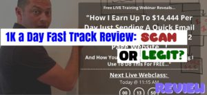1K a Day Fast Track review: Scam or Real Deal?