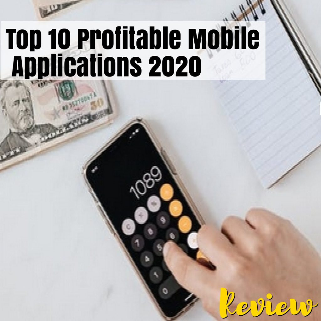 Top 10 Profitable Mobile Applications Review