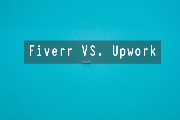 Fiverr Vs. Upwork: Which one is the best?